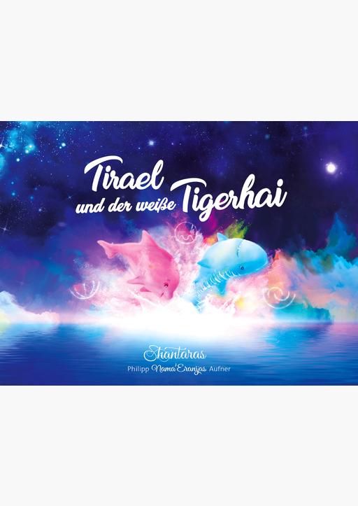 Aufner, Philipp - Tirael und der weiße Tigerhai