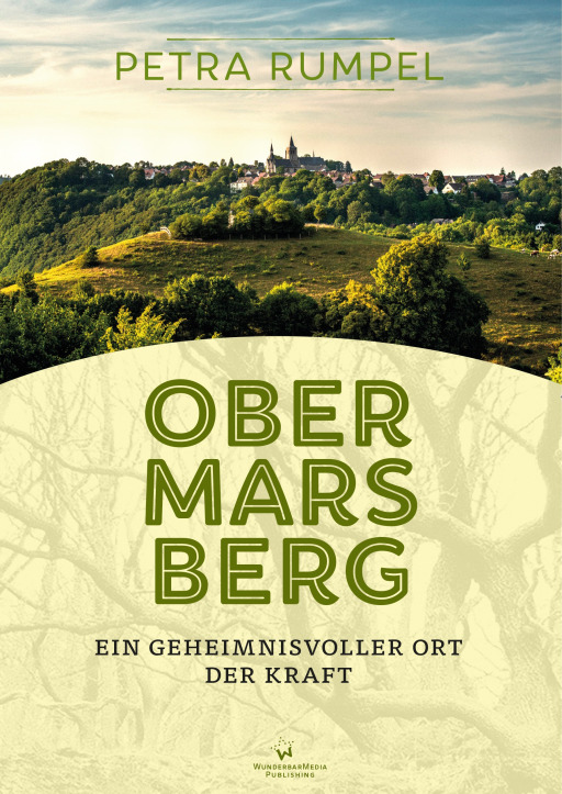 Rumpel, Petra - Obermarsberg - Ein geheimnisvoller Ort der Kraft