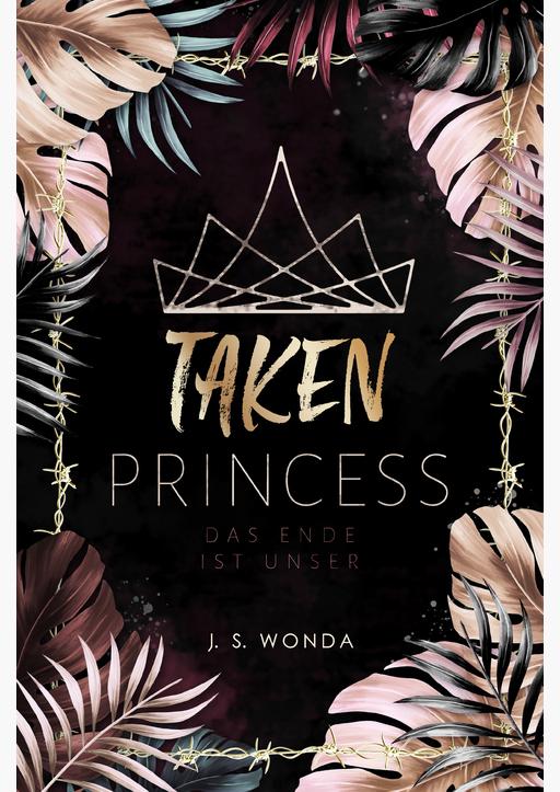 Wonda, J. S. - TAKEN PRINCESS 3 - Das Ende ist unser