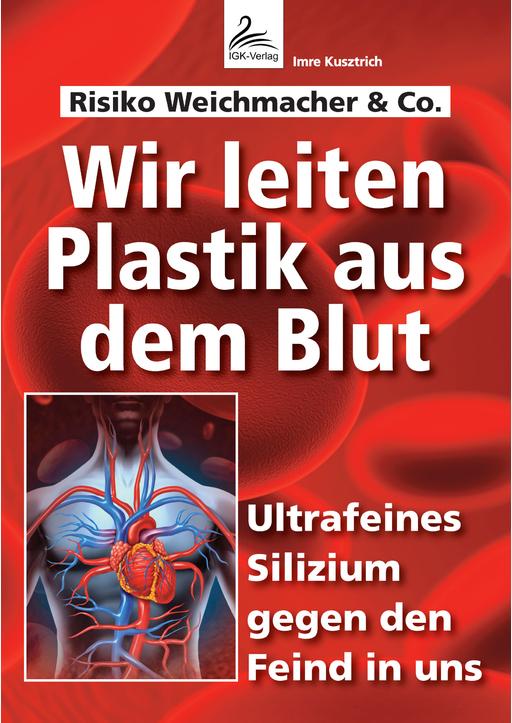 Imre Kusztrich - Wir leiten Plastik aus dem Blut